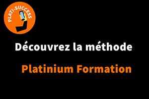 Découvrez la méthode Platinium Formation avec notre formatrice